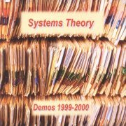 Systems Theory, 'Demos 1999-2000'