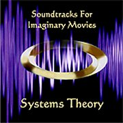 Systems Theory, 'Soundtracks for Imaginary Movies'