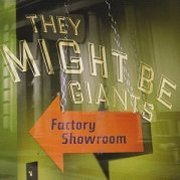 They Might Be Giants, 'Factory Showroom'