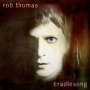 Rob Thomas, 'Cradlesong'
