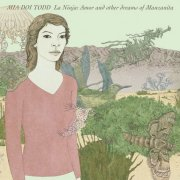 Mia Doi Todd, 'La Ninja: Amor & Other Dreams of Manzanita'