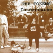 The Tokens, 'Intercourse'
