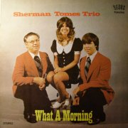 Sherman Tomes Trio, 'What a Morning'