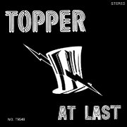 Topper, 'At Last'