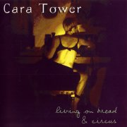 Cara Tower, 'Living on Bread & Circus'
