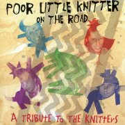 'Poor Little Knitter on the Road: A Tribute to The Knitters'