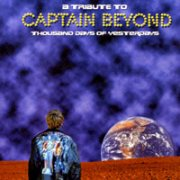 'Thousand Days of Yesterdays: A Tribute to Captain Beyond'