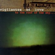 Vigilantes of Love, 'To the Roof of the Sky...'