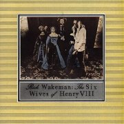 Rick Wakeman, 'The Six Wives of Henry VIII'