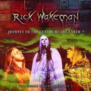 Rick Wakeman, 'Treasure Chest Volume 7: Journey to the Centre of the Earth +'
