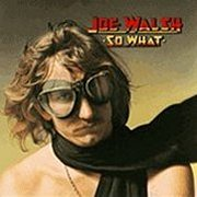 Joe Walsh, 'So What'