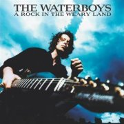 Waterboys, 'A Rock in the Weary Land'