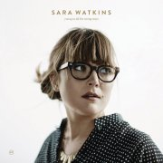 Sara Watkins, 'Young in All the Wrong Ways'