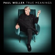 Paul Weller, 'True Meanings'