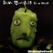 Steve Westfield Slow Band, 'Underwhelmed'