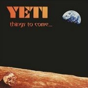 Yeti, 'Things to Come...'